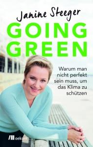 Going Green – Warum man nicht perfekt sein muss, um das Klima zu schützen