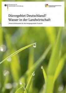Ein gutes Tröpfchen Wasser in der Landwirtschaft und Dürregebiet Deutschland? - Wasser in der Landwirtschaft