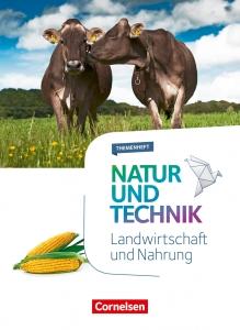 Natur und Technik - Landwirtschaft und Nahrung