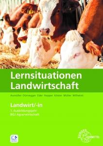 Lernsituationen Landwirtschaft, Landwirt/-in, 1. Ausbildungsjahr