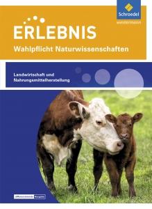 Erlebnis Wahlpflicht Naturwissenschaften - Landwirtschaft und Nahrungsmittelherstellung
