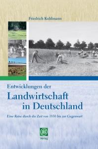 Entwicklungen der Landwirtschaft in Deutschland - Eine Reise durch die Zeit von 1850 bis zur Gegenwart